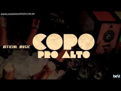 Hungria Hip Hop - Copo Pro Alto (Official Music)