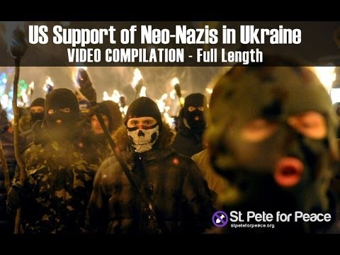 US support of neo-Nazis in Ukraine: Video Compilation - full length