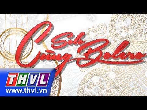 THVL | Solo cùng Bolero 2015 - Tập 1: Vòng sơ tuyển