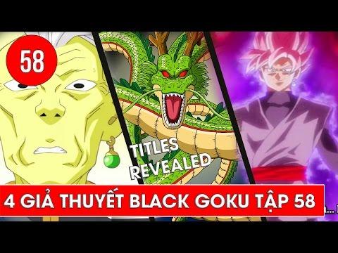Phân tích Dragon Ball Super tập 58 : 4 Giả thuyết về sức mạnh của Black Goku và Zamasu