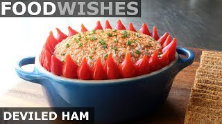 Deviled Ham Spread - Food Wishes - Party Food
