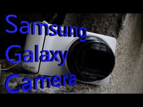 Mega-Review: Samsung Galaxy Camera - With Photo and Video Samples