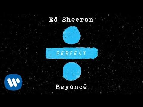 Ed Sheeran  Perfect Duet with Beyoncé Official Audio