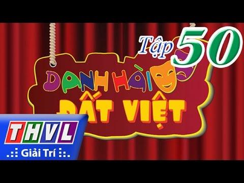 THVL | Danh hài đất Việt - Tập 50: Chí Tài, Thúy Nga, Thu Trang, Hồ Việt Trung