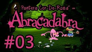 A PANTERA COR-DE-ROSA EM ABRACADABRA #3 Caverna Em