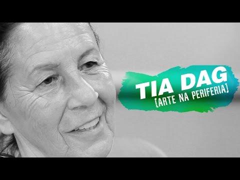Conhecendo Tia Dag - Dagmar Garroux