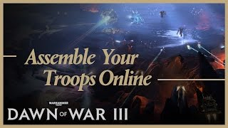 Dawn of War III - Assemble Your Troops Online