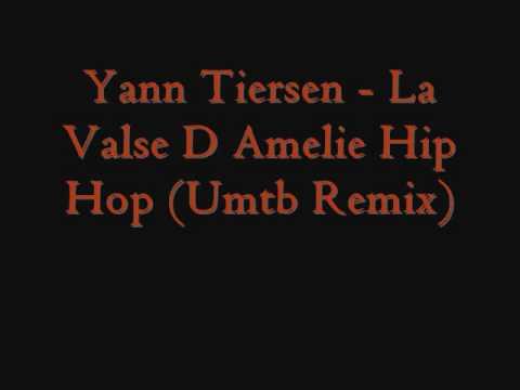 Yann Tiersen   La Valse D Amelie Umtb Remix