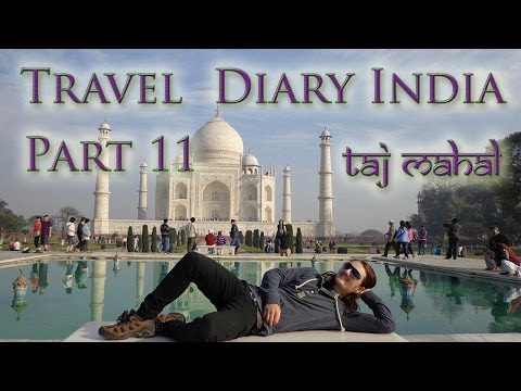 Travel Diary India Part 11 - Taj Mahal