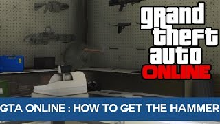 GTA 5 Online: How To Get The Hammer For Free!