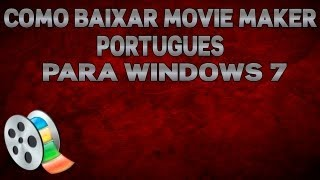 Como Baixar Windows Movie Maker Portugues Para Windows 7