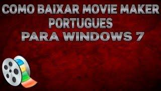 Como Baixar Windows Movie Maker Portugues Para Windows 7