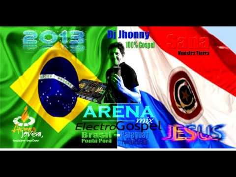 CD Arena Mix Ponta Porã - Paraguai_Dj Jhonny 100%Gospel electro gospel 2013