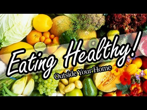 Eating healthy outside your home