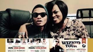 JENIFA (FUNKE AKINDELE) CONFIRMED -  WIZKID UK TOUR 3RD AND 4TH JUNE - MANCHESTER/LONDON