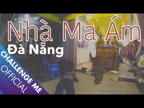 Bí mật Ngôi Nhà Ma Ám ở Đà Nẵng | Tập 16 | Challenge Me - Hãy Thách Thức Tôi