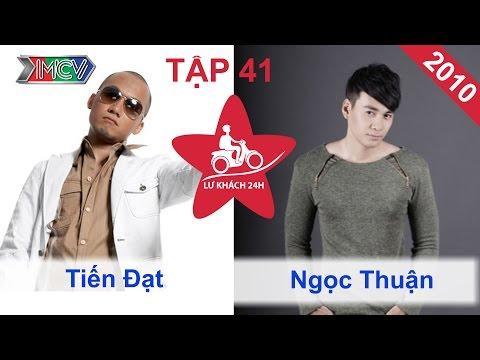 Tiến Đạt vs. Ngọc Thuận | LỮ KHÁCH 24H | Tập 41 | 261210