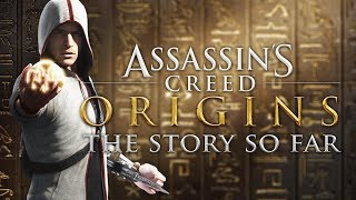 Assassin's Creed Origins | The Story So Far (2007 - 2017)