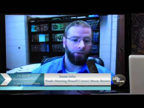 Muslims Review the Movie Noah with Russell Crowe and Islam - The Deen Show