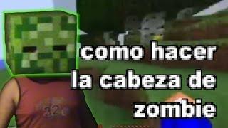 Como Hacer La Cabeza De Zombie (minecraft)