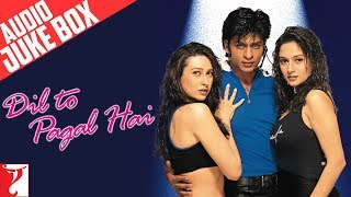 Dil To Pagal Hai - Audio Juke Box