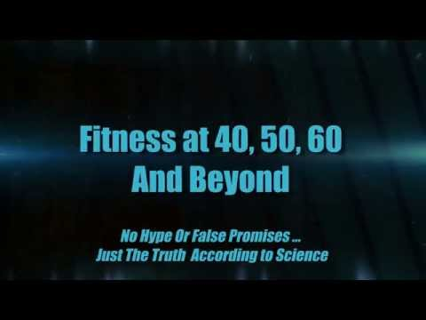 Fitness at 40 50 60 and Beyond - Michael Spitzer