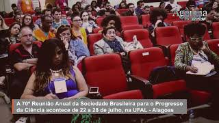 Cerimônia de abertura da 70º SBPC em Maceió