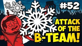 Minecraft: I MAKE SNOW NOW - Attack of the B-Team Ep. 52 (HD)