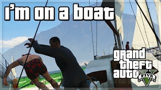 "GTA V - ""I'm on a Boat!"" w/ The Sidemen"