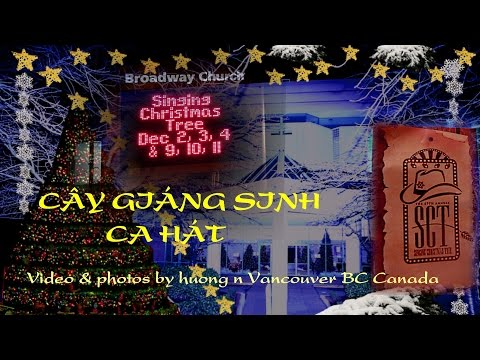 SINGING CHRISTMAS TREE  BROADWAY CHURCH 2016 P 1 video by huong n Van BC Canada