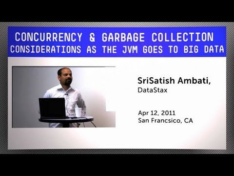 Concurrency & Garbage Collection - Considerations as the JVM Goes to Big Data