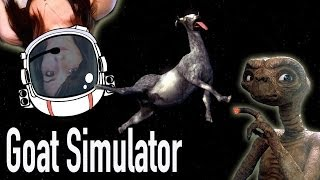Aliens...MY BODY IS READY!!! - Goat Simulator Funny Moments Part 3