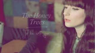 The Honey Trees - To be with you (SUB. ESPAÑOL)