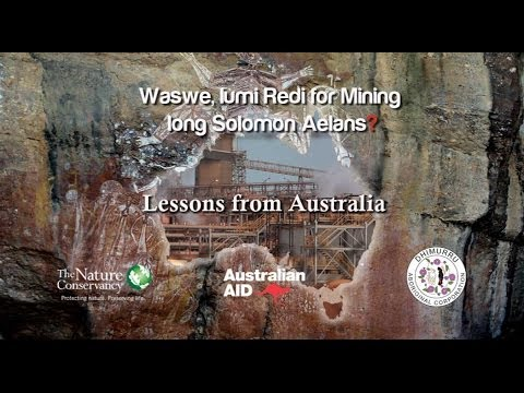 Waswe, Iumi Redi for Mining long Solomon Aelans?: Lessons from Australia