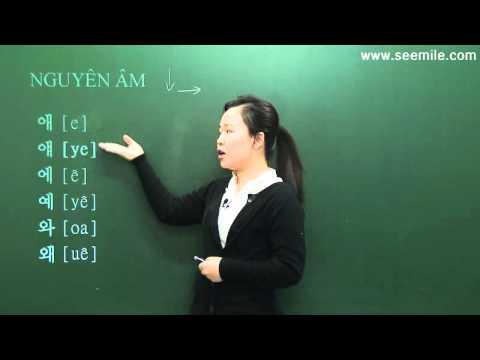 1. NGUYÊN ÂM 한국어 모음 (99Hàn Quốc)