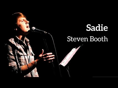 Sadie - Performed by Steven Booth