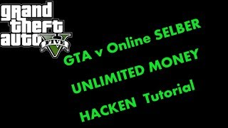 GTA 5 Online: UNLIMITED MONEY SELBER HACKEN Rank 1000