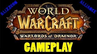 World Of Warcraft: Warlords Of Draenor Gameplay (Alliance