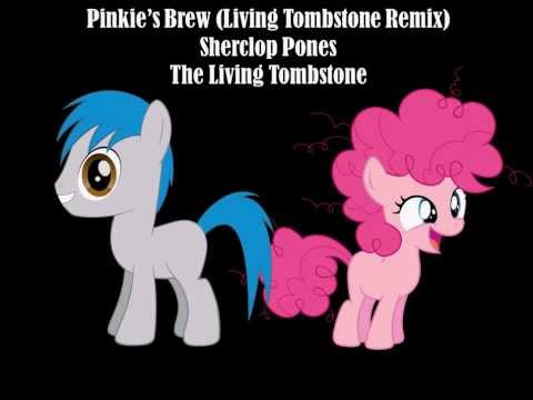 Pinkie's Brew-Living Tombstone Remix (Filly Version)