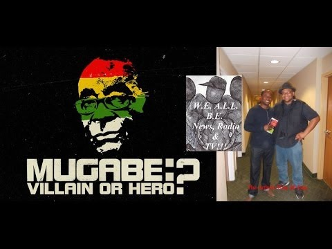"""The Truth About Robert Mugabe: Villain Or Hero?"" Roy Agyemang Interview~3/31/2013"