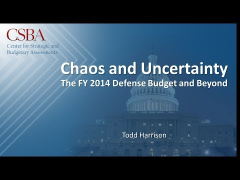 Chaos and Uncertainty: The FY 2014 Defense Budget and Beyond