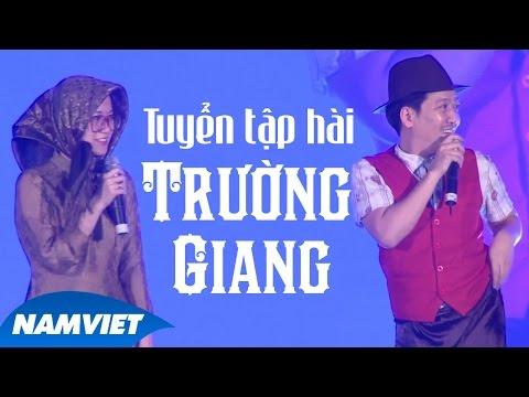 Hài Trường Giang 2016 - Tuyển Tập Hài Trường Giang, Hoài Linh, Chí Tài, Long Đẹp Trai