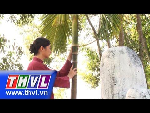 THVL | Thế giới cổ tích - Tập 107: Sự tích trầu cau
