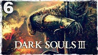 Dark Souls 3. #6: Кашевары, лучники, крысы...