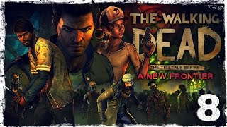The Walking Dead: A New Frontier. #8: Вне закона.