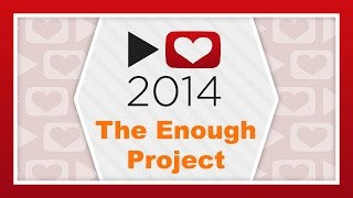 Enough Project ~ Project for Awesome 2014