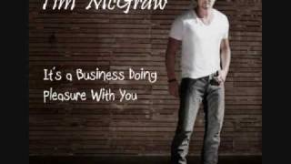 Tim McGraw It's A Business Doing Pleasure With You