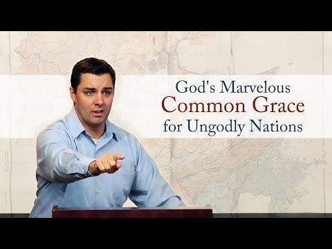 God's Marvelous Common Grace for Ungodly Nations – Ryan Fullerton