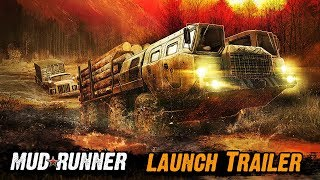 Spintires: MudRunner - Launch Trailer