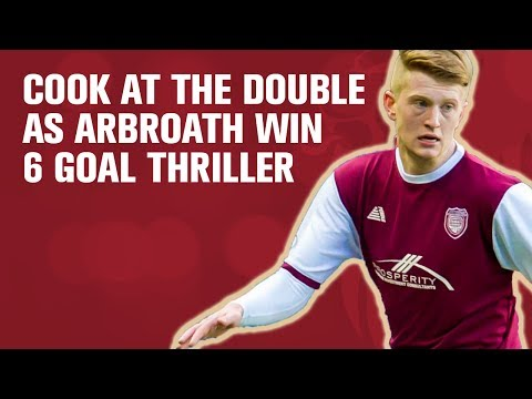 Cook at the double as Arbroath win 6-goal thriller